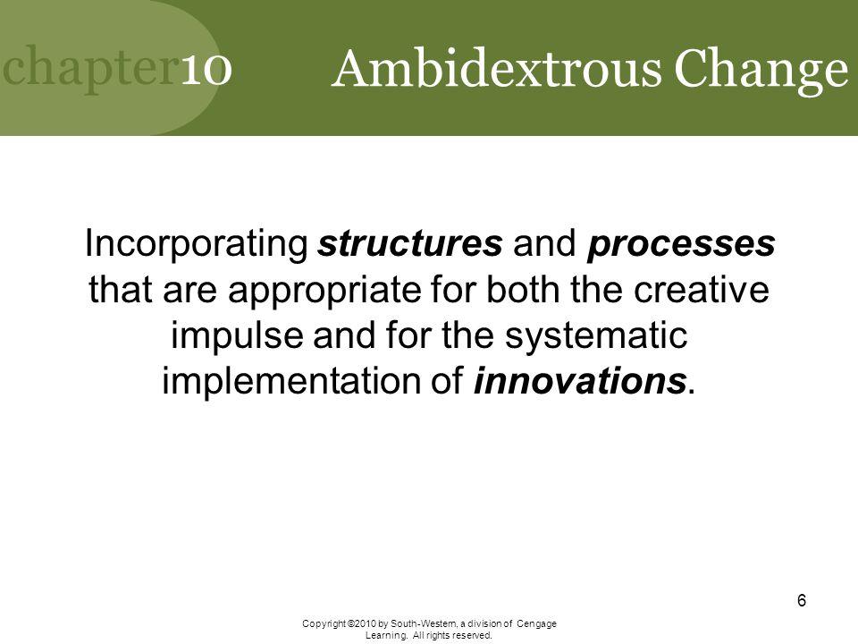 Ambidextrous Change