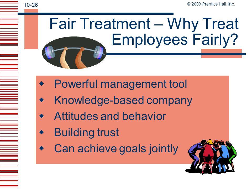 Fair Treatment – Why Treat Employees Fairly