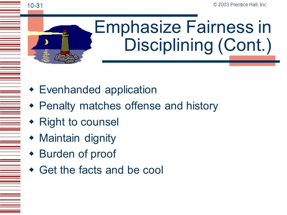 Emphasize Fairness in Disciplining (Cont.)