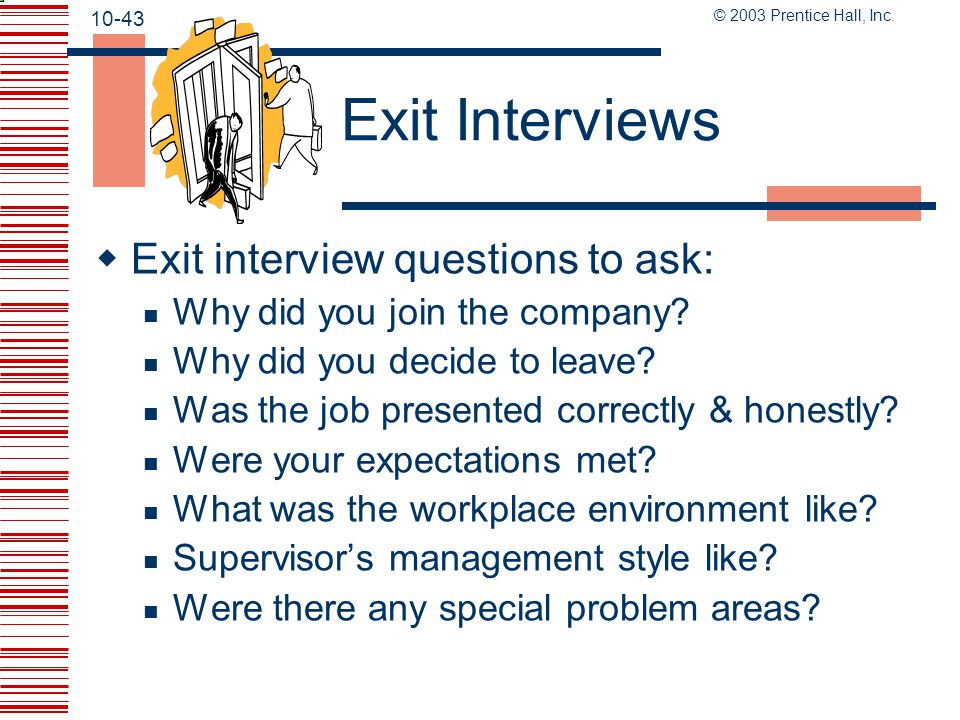Exit Interviews Exit interview questions to ask: