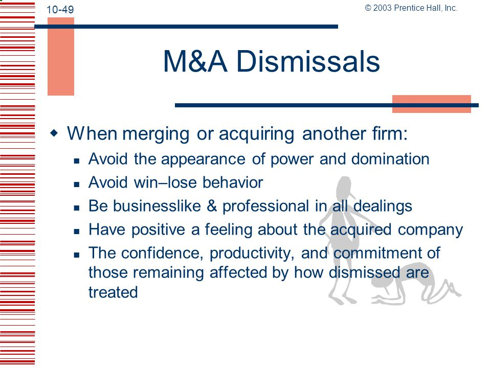 M&A Dismissals When merging or acquiring another firm: