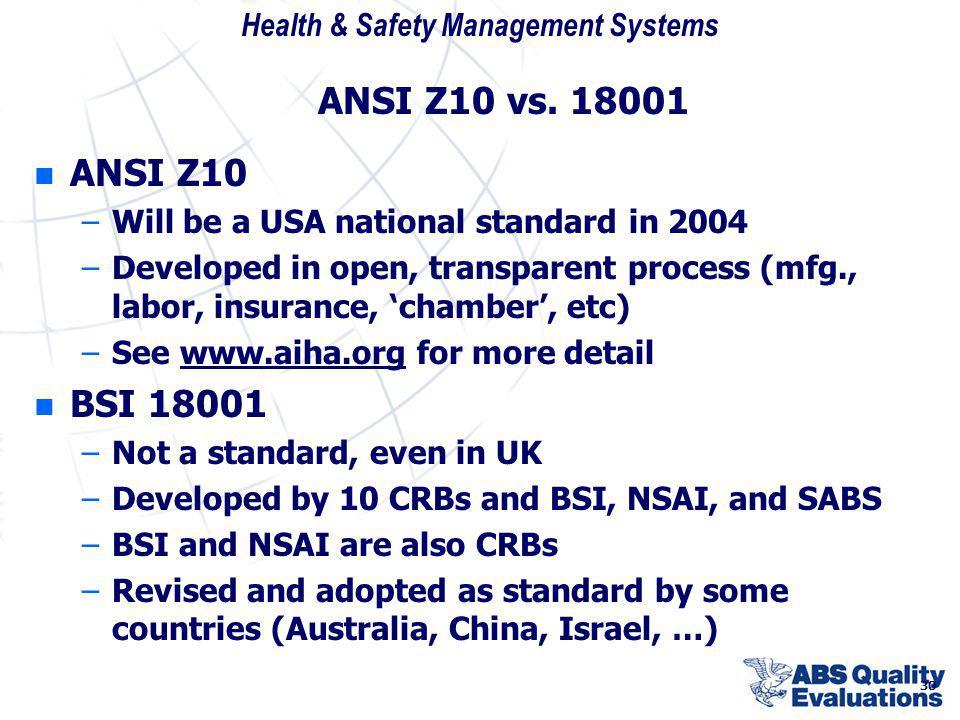 ANSI Z10 vs. 18001 ANSI Z10. Will be a USA national standard in 2004.