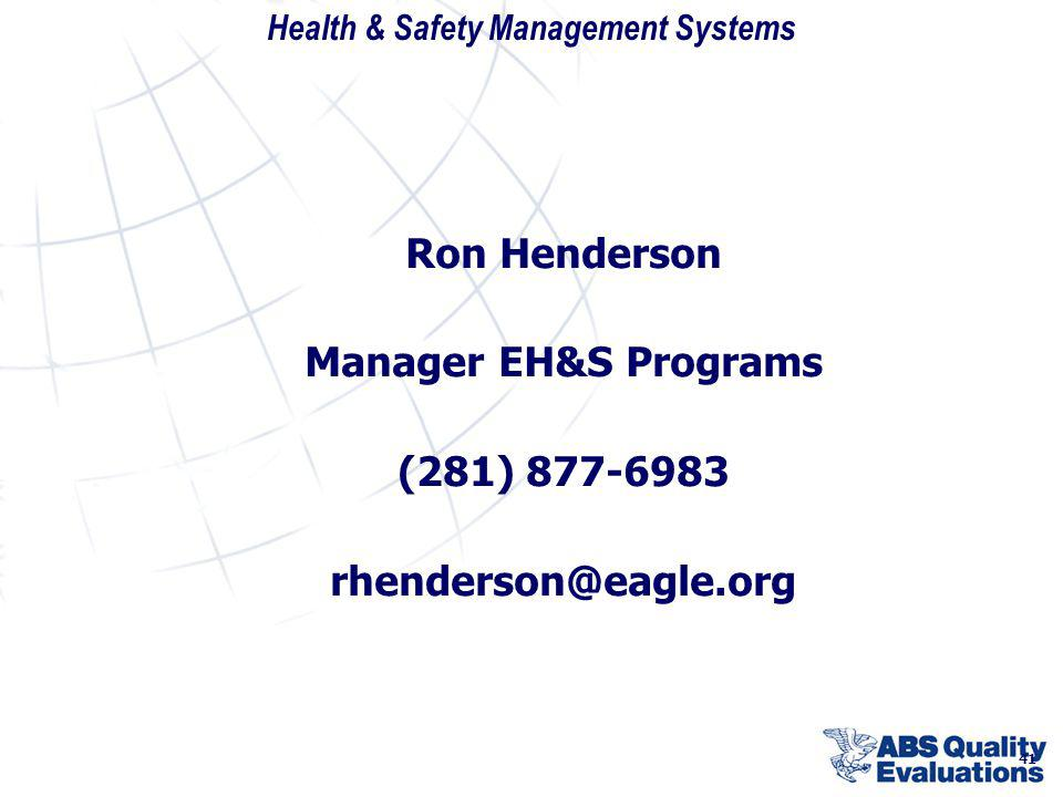 Ron Henderson Manager EH&S Programs (281) 877-6983