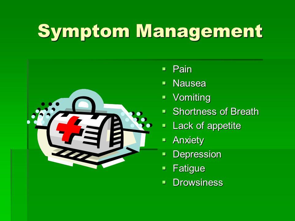 Symptom Management Pain Nausea Vomiting Shortness of Breath