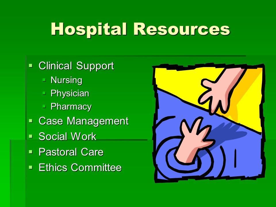 Hospital Resources Clinical Support Case Management Social Work