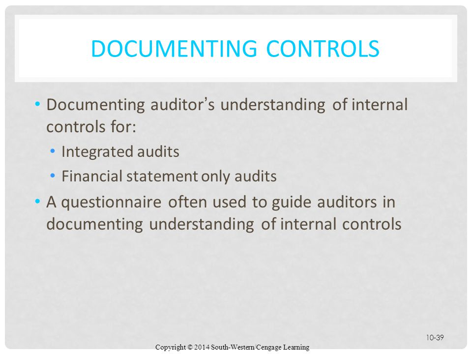 Documenting Controls Documenting auditor's understanding of internal controls for: Integrated audits.