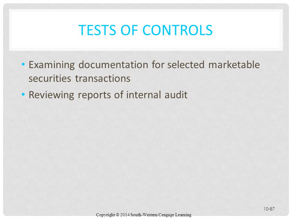 Tests of Controls Examining documentation for selected marketable securities transactions.