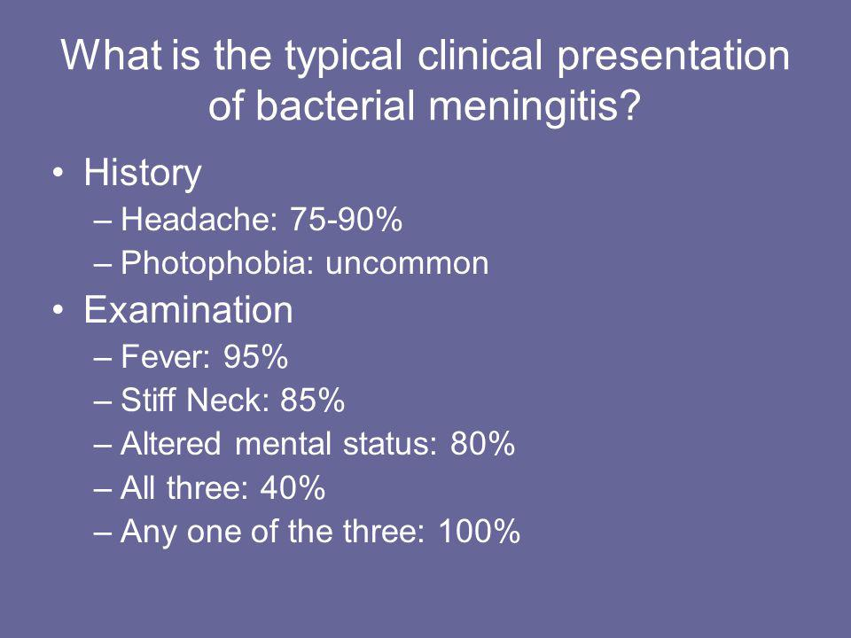 What is the typical clinical presentation of bacterial meningitis