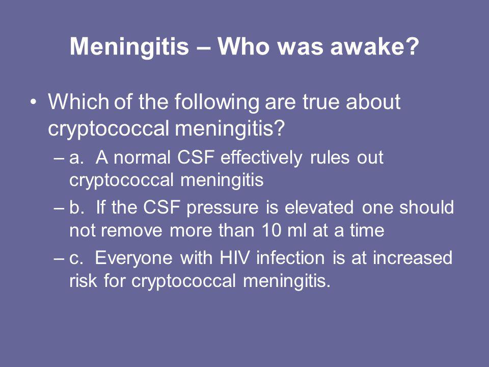 Meningitis – Who was awake