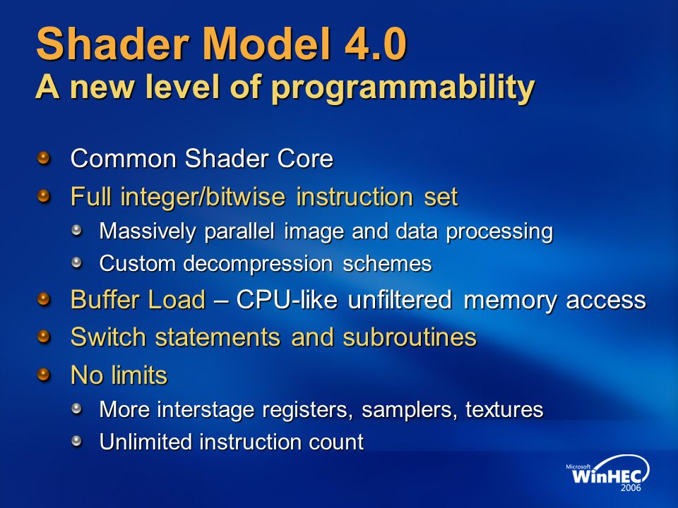 Shader Model 4.0 A new level of programmability