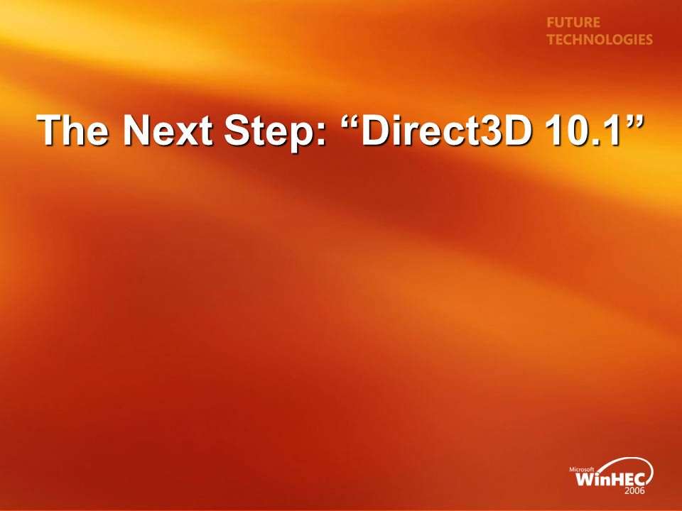 The Next Step: Direct3D 10.1