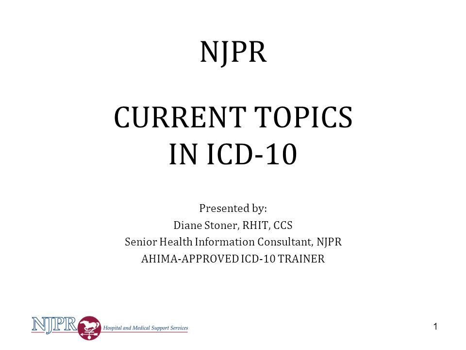 NJPR CURRENT TOPICS IN ICD-10