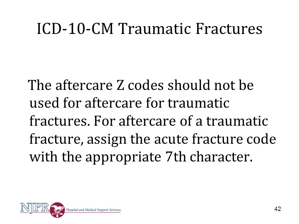 ICD-10-CM Traumatic Fractures