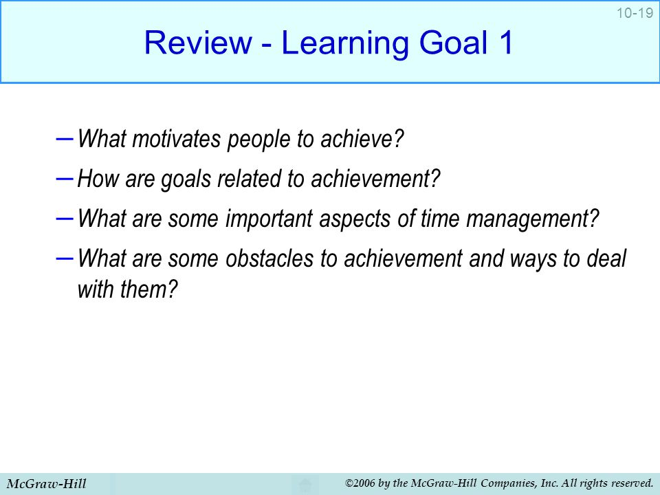 Review - Learning Goal 1 What motivates people to achieve