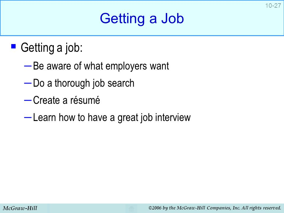 Getting a Job Getting a job: Be aware of what employers want