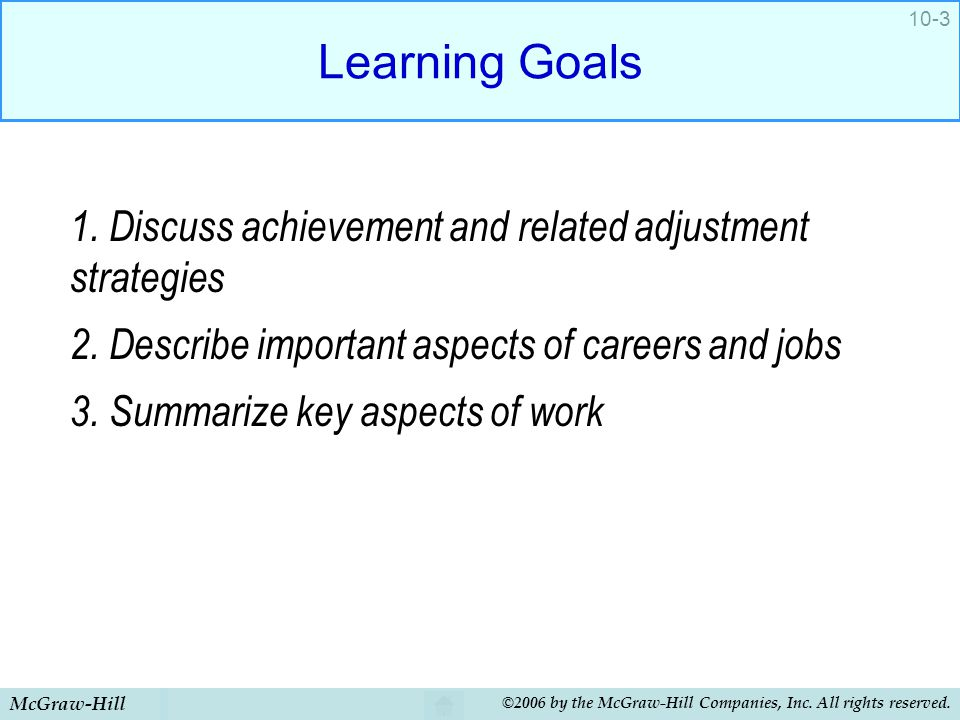 Learning Goals 1. Discuss achievement and related adjustment strategies. 2. Describe important aspects of careers and jobs.