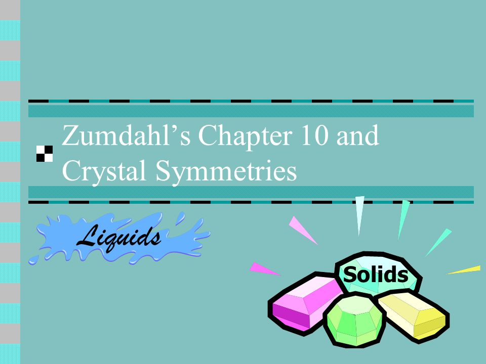 Zumdahl's Chapter 10 and Crystal Symmetries