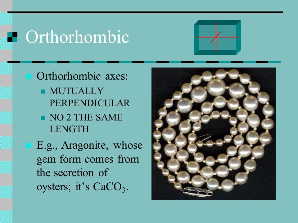 Orthorhombic Orthorhombic axes: