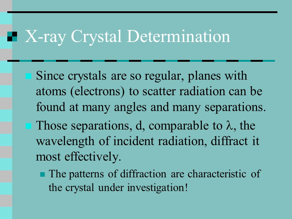 X-ray Crystal Determination