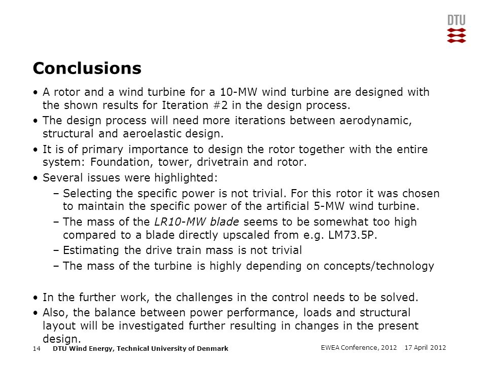 Conclusions A rotor and a wind turbine for a 10-MW wind turbine are designed with the shown results for Iteration #2 in the design process.