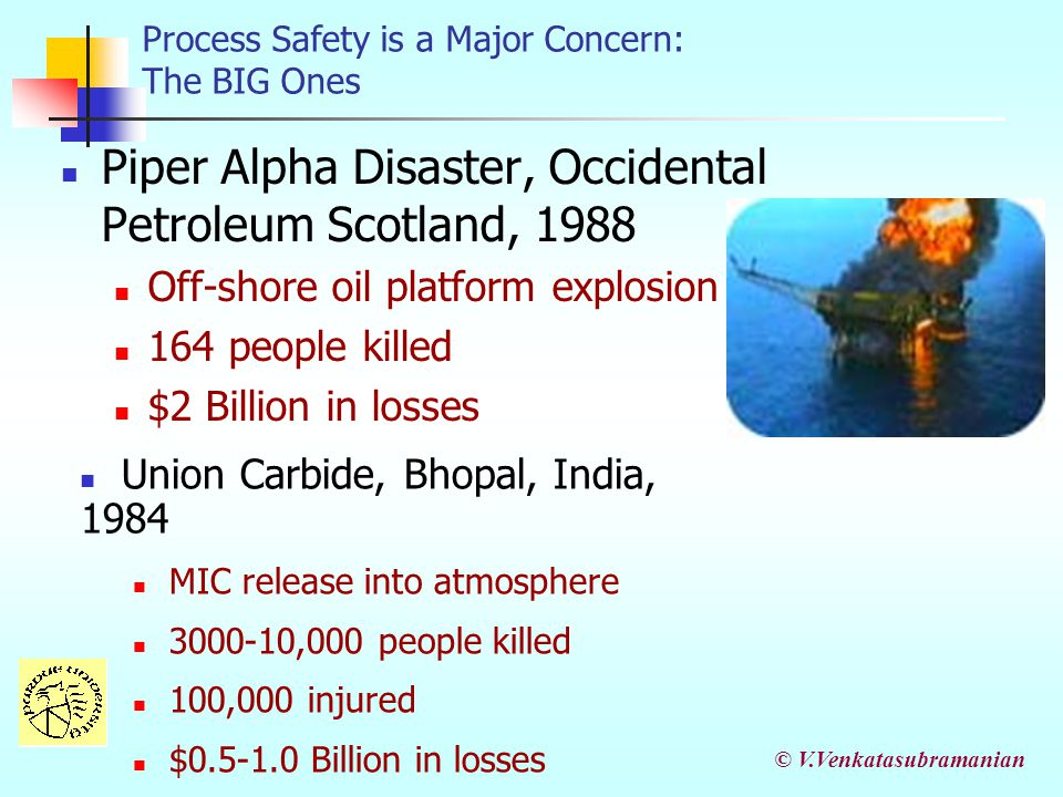Process Safety is a Major Concern: The BIG Ones