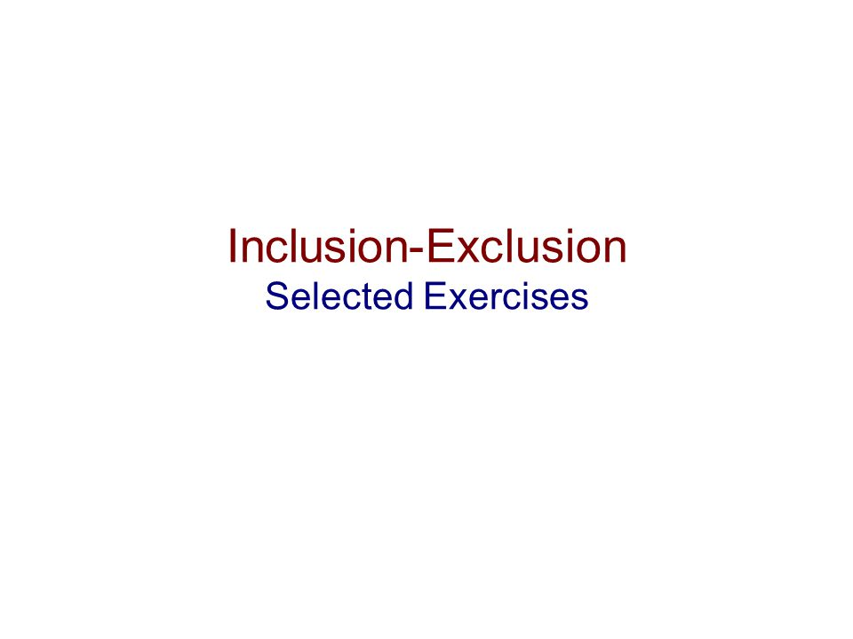 Inclusion-Exclusion Selected Exercises