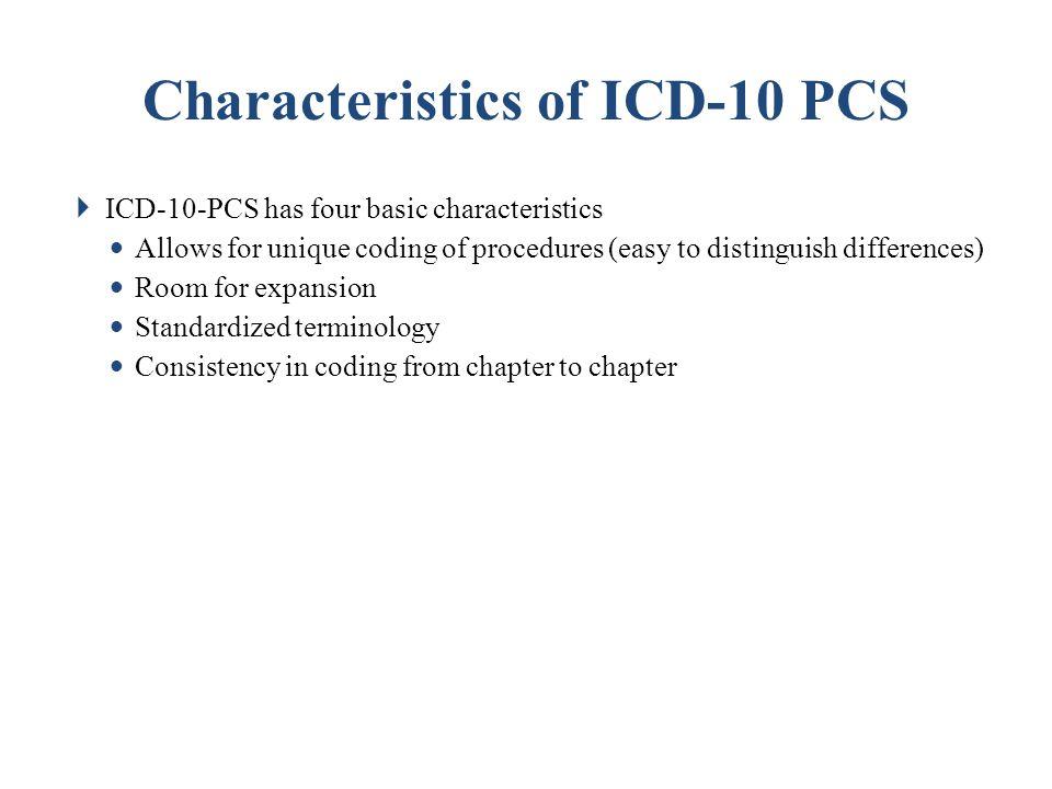 Characteristics of ICD-10 PCS