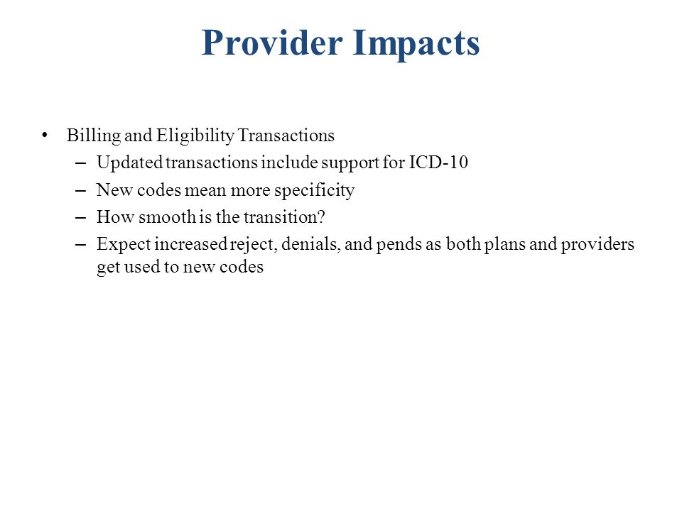 Provider Impacts Billing and Eligibility Transactions