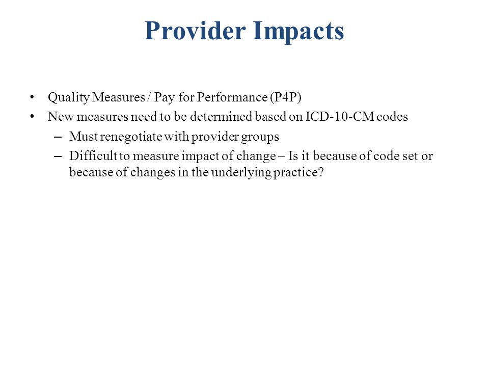Provider Impacts Quality Measures / Pay for Performance (P4P)