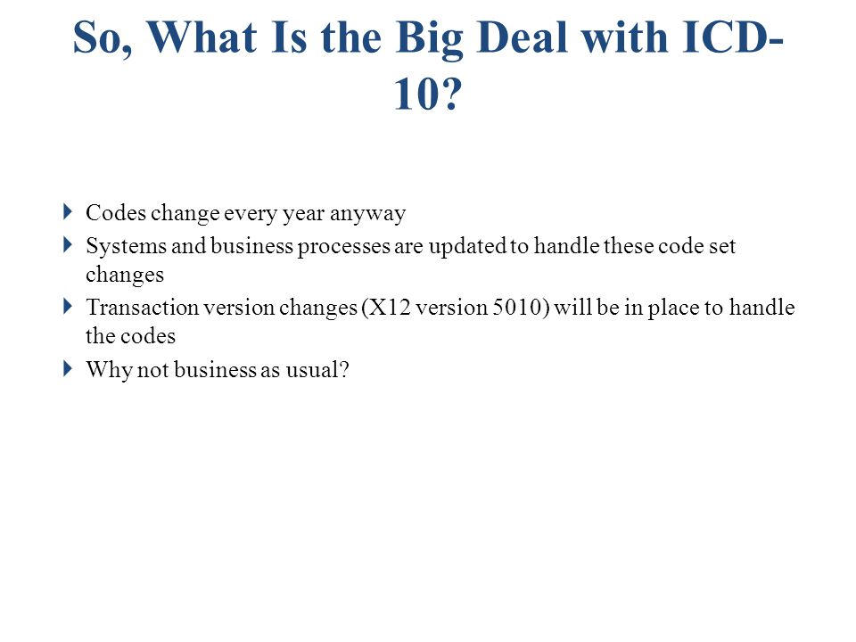 So, What Is the Big Deal with ICD-10