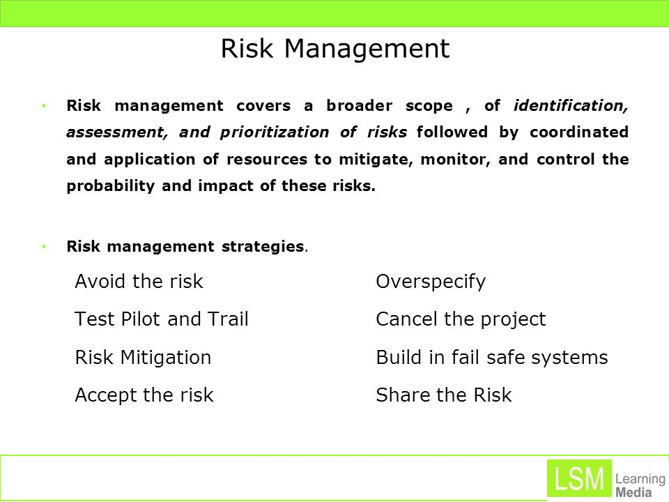 Risk Management Avoid the risk Overspecify