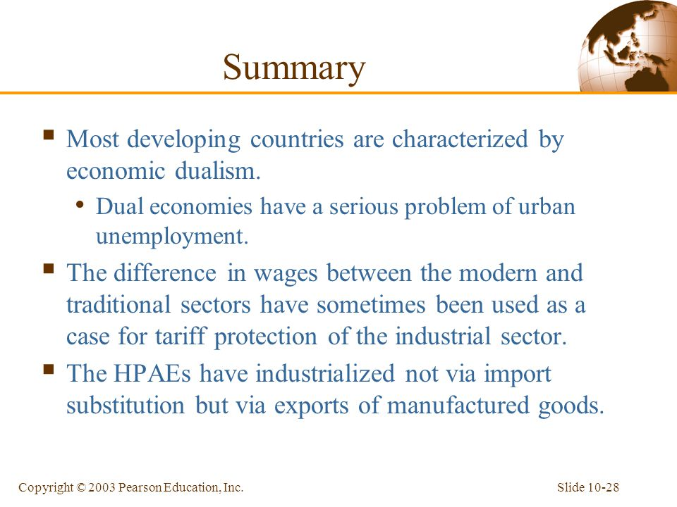 Summary Most developing countries are characterized by economic dualism. Dual economies have a serious problem of urban unemployment.