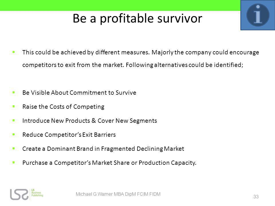 Be a profitable survivor