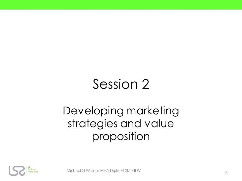 Developing marketing strategies and value proposition