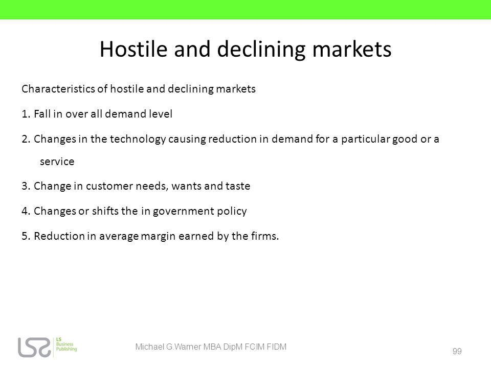 Hostile and declining markets