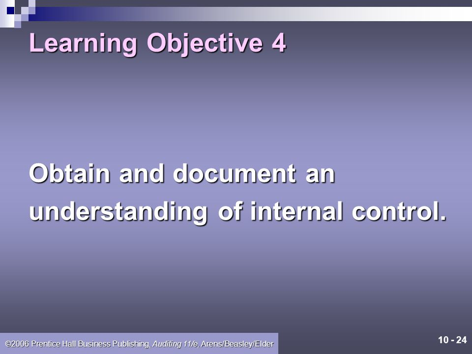 Learning Objective 4 Obtain and document an understanding of internal control.
