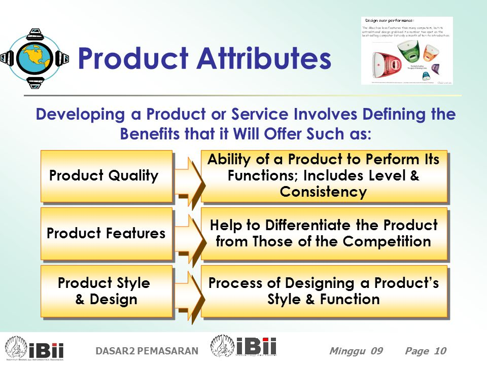 Product AttributesDeveloping a Product or Service Involves Defining the Benefits that it Will Offer Such as: