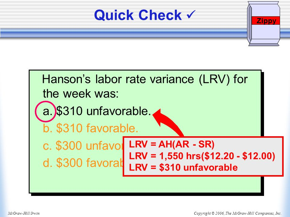 Quick Check  Hanson's labor rate variance (LRV) for the week was: