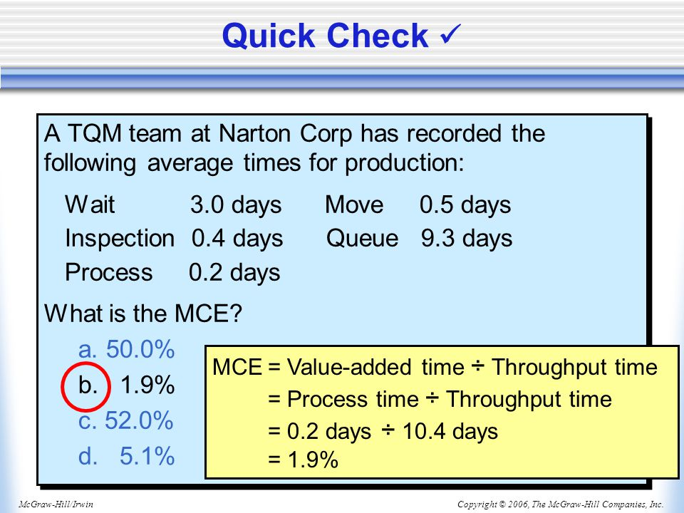 Quick Check  A TQM team at Narton Corp has recorded the following average times for production: Wait 3.0 days Move 0.5 days.