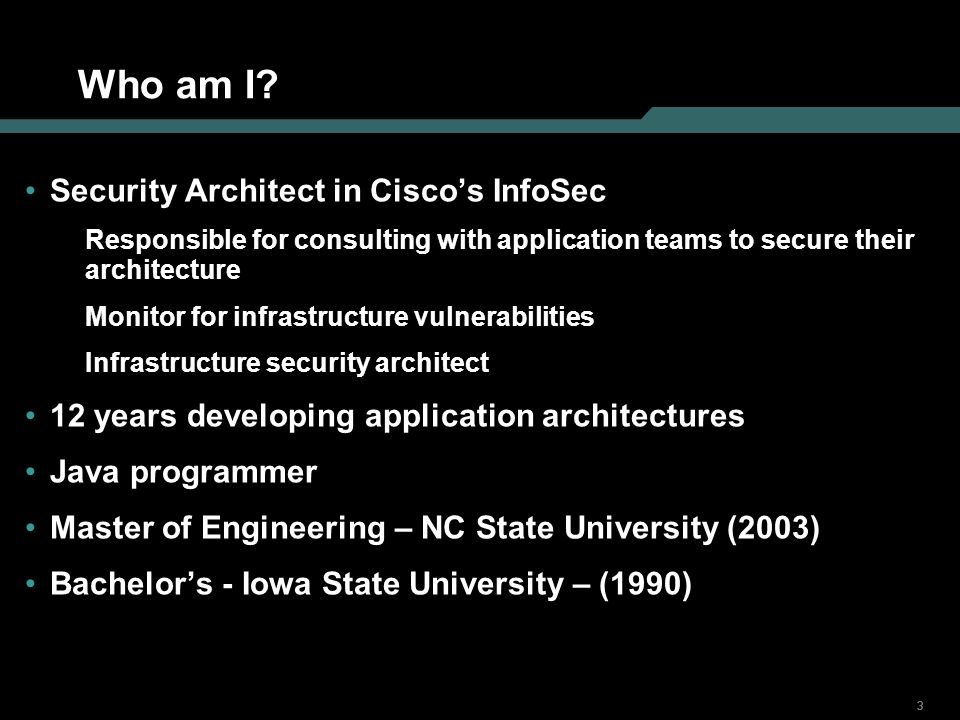 Who am I Security Architect in Cisco's InfoSec