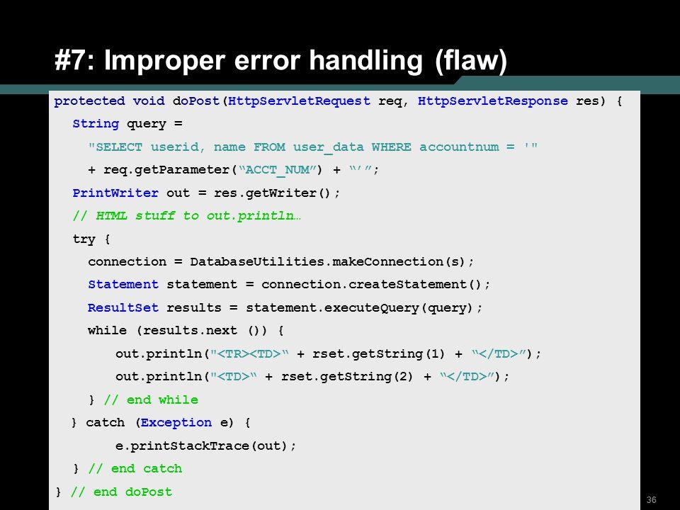 #7: Improper error handling (flaw)