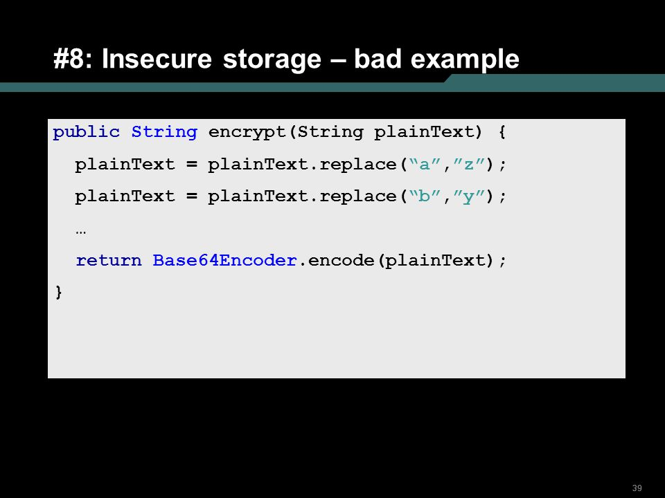 #8: Insecure storage – bad example