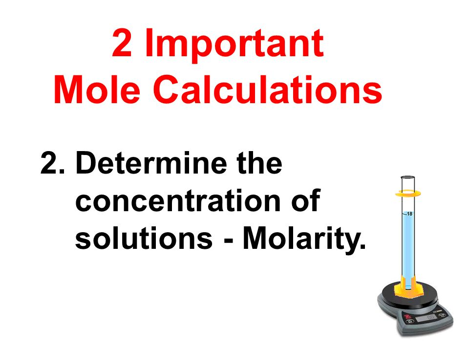 2 Important Mole Calculations