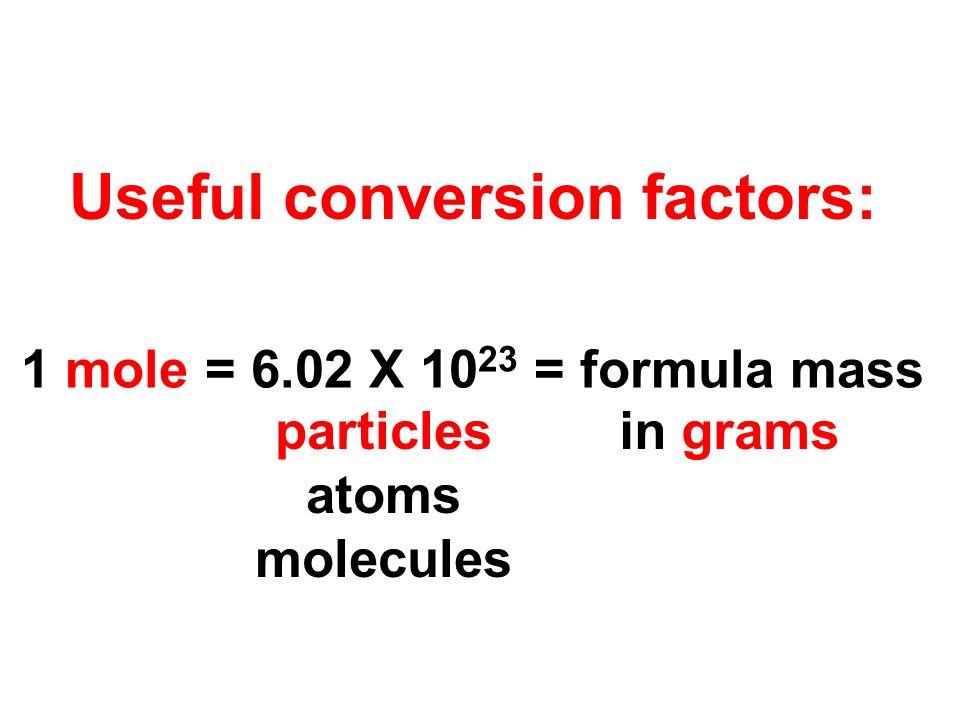 Useful conversion factors: