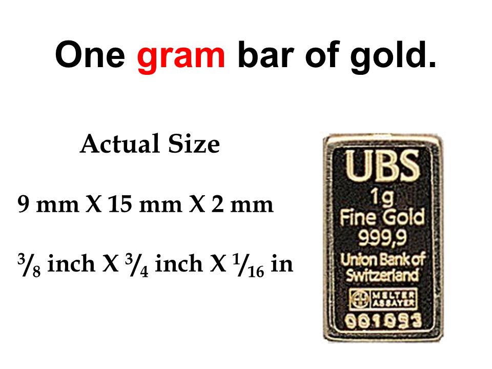 One gram bar of gold. Actual Size 9 mm X 15 mm X 2 mm
