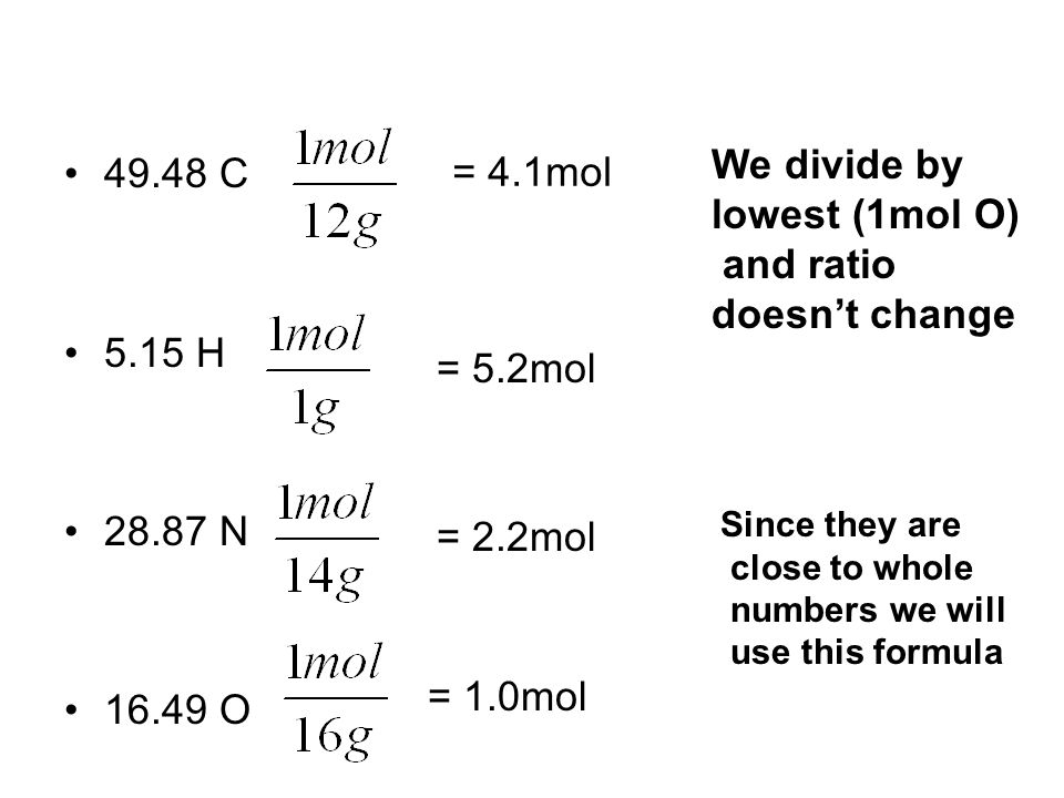We divide by C = 4.1mol lowest (1mol O) and ratio doesn't change