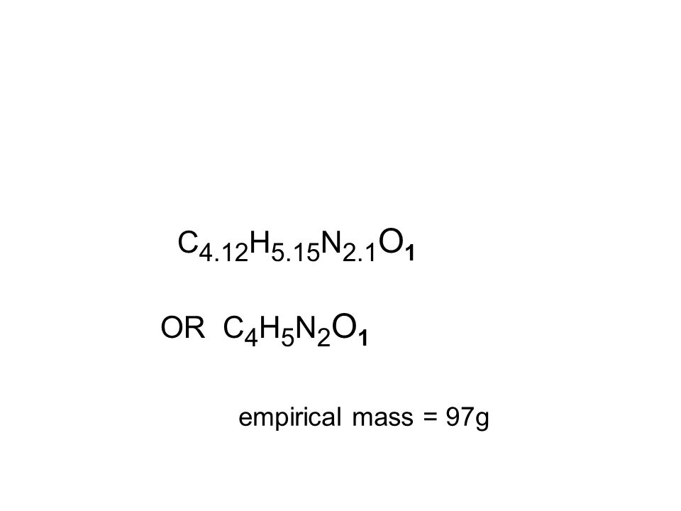 C4.12H5.15N2.1O1 OR C4H5N2O1 empirical mass = 97g