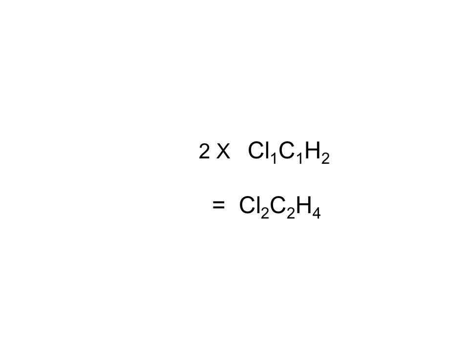 2 X Cl1C1H2 = Cl2C2H4