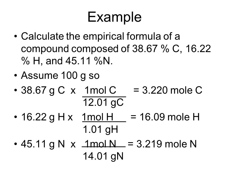 Example Calculate the empirical formula of a compound composed of % C, % H, and %N.
