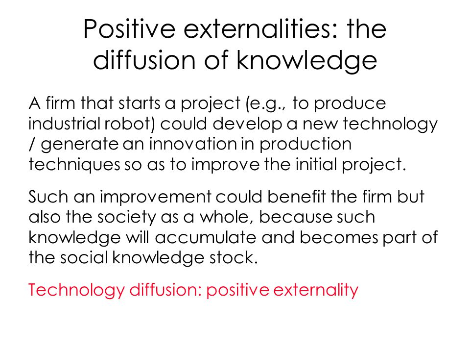 Positive externalities: the diffusion of knowledge